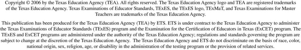 This publication has been produced for the Texas Education Agency (TEA) by ETS.