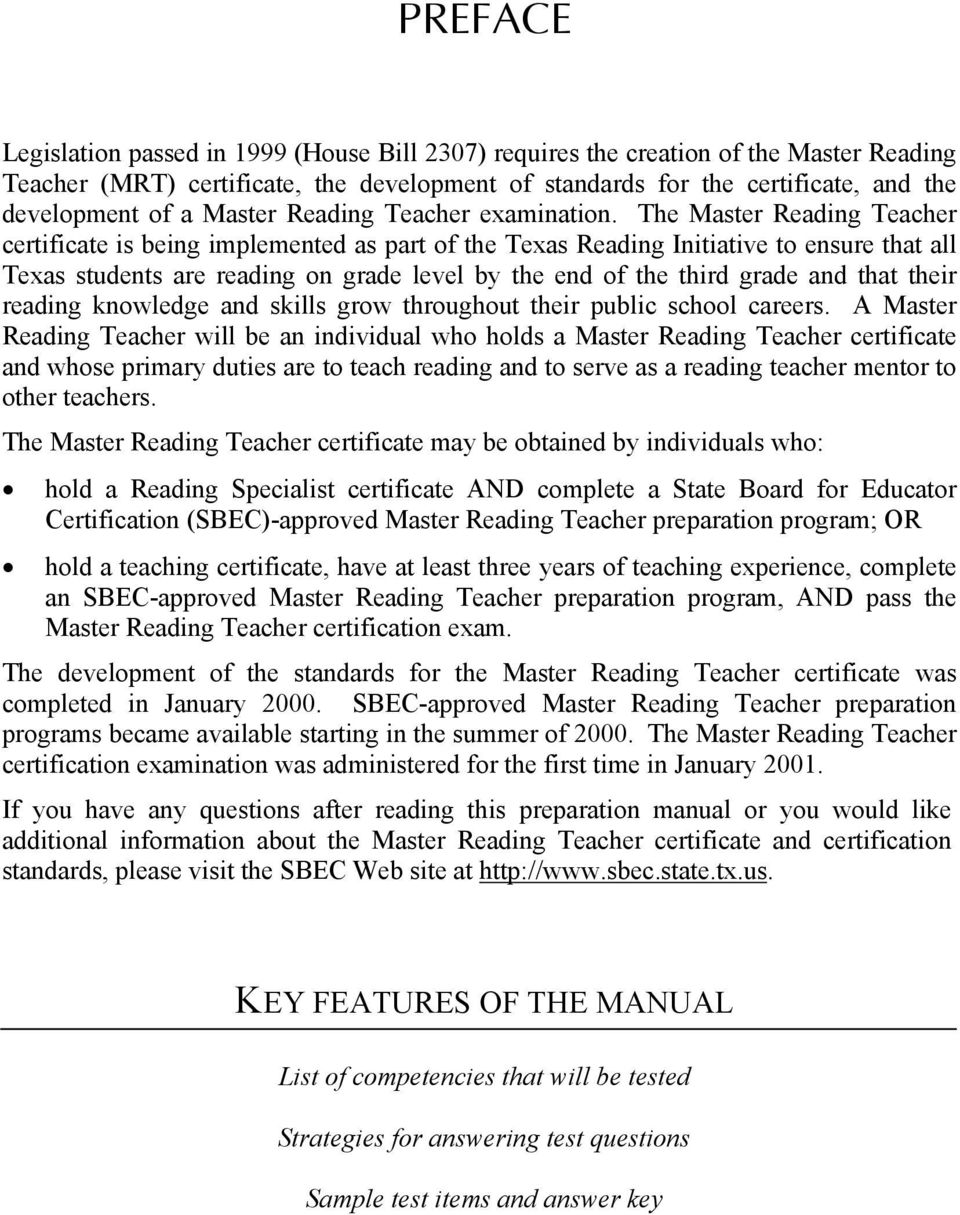 The Master Reading Teacher certificate is being implemented as part of the Texas Reading Initiative to ensure that all Texas students are reading on grade level by the end of the third grade and that