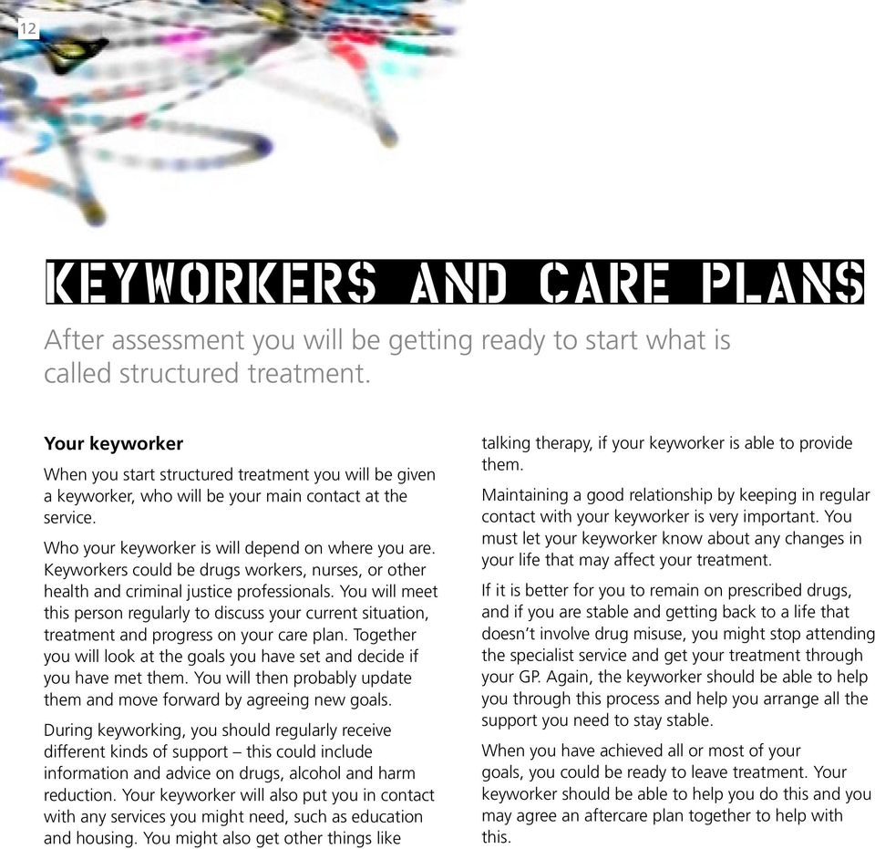 Keyworkers could be drugs workers, nurses, or other health and criminal justice professionals.