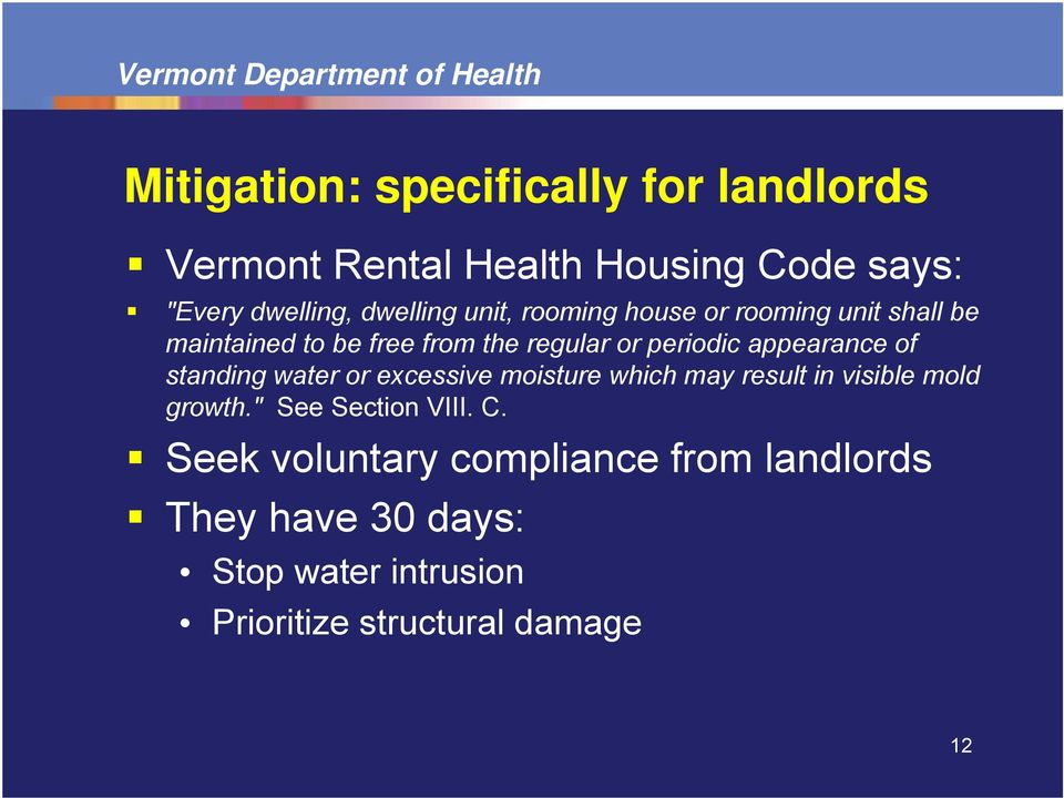 "of standing water or excessive moisture which may result in visible mold growth."" See Section VIII. C."