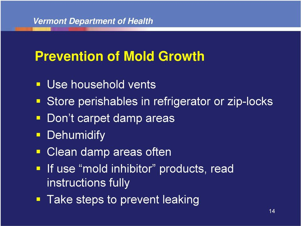 areas Dehumidify Clean damp areas often If use mold
