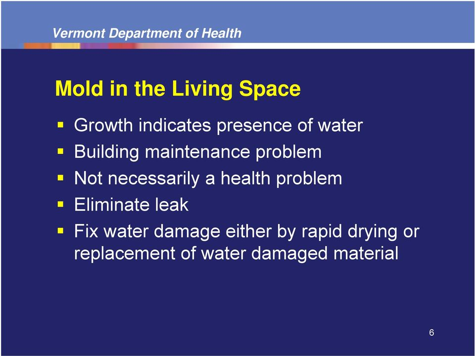 health problem Eliminate leak Fix water damage either