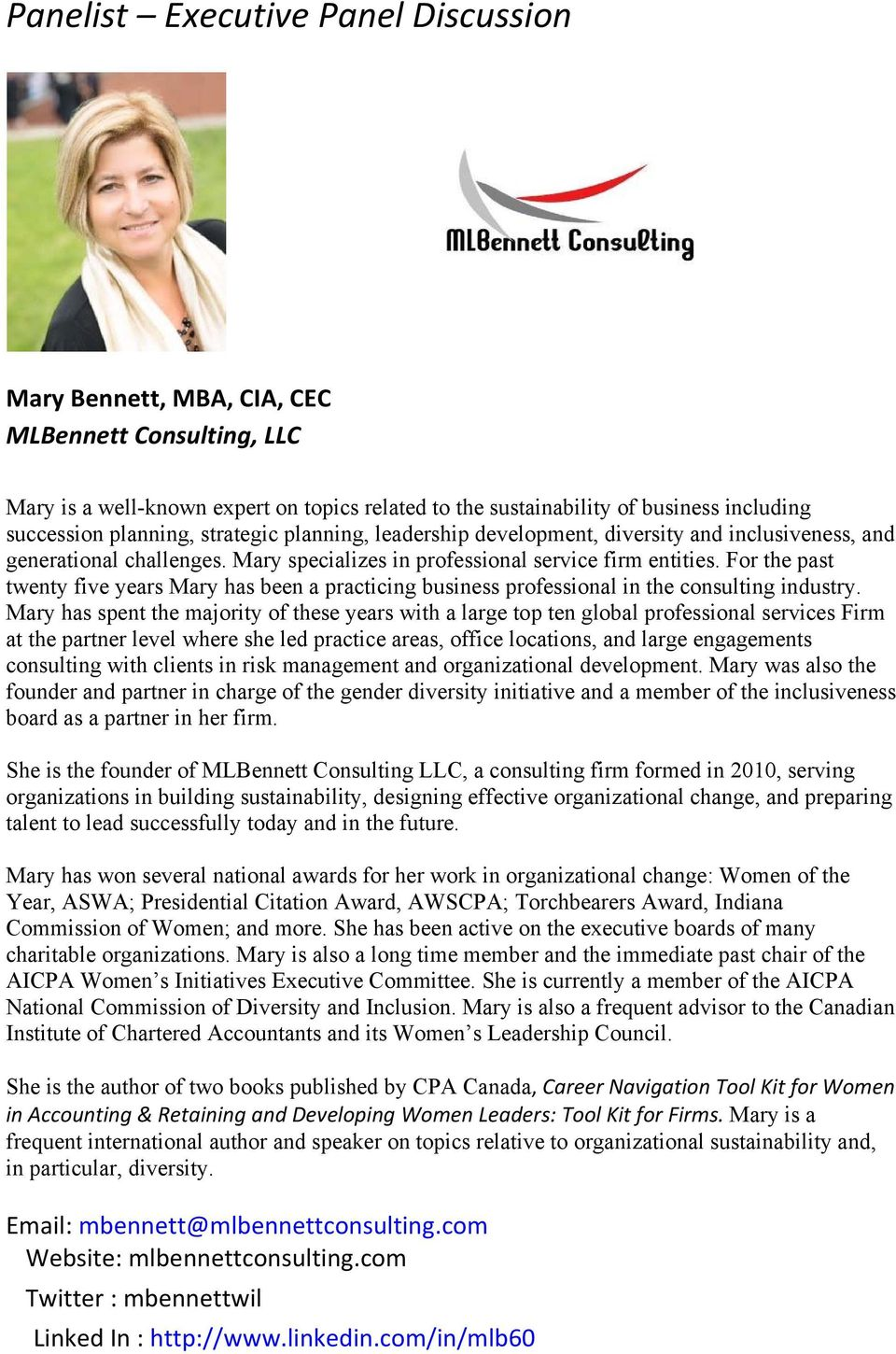 For the past twenty five years Mary has been a practicing business professional in the consulting industry.