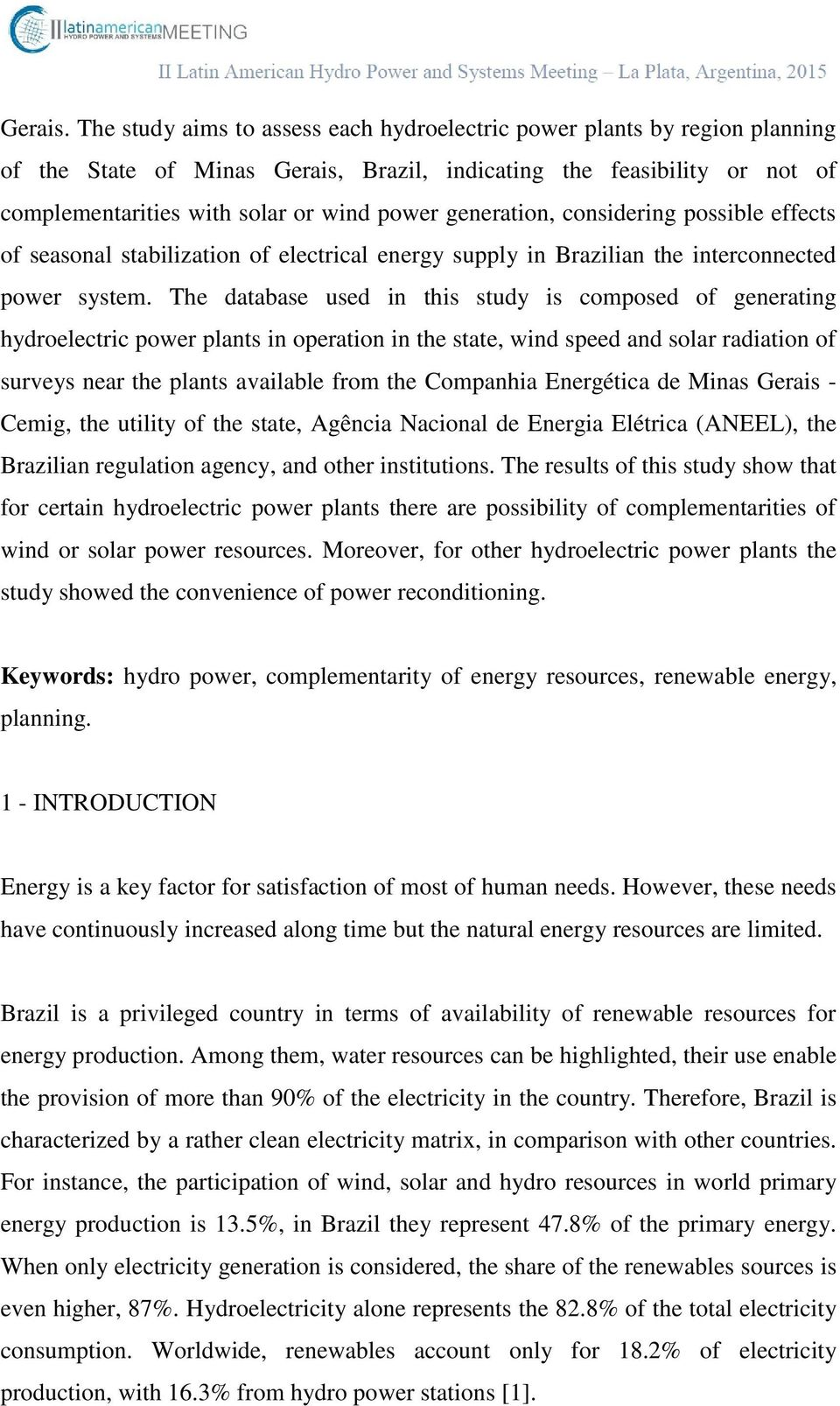 generation, considering possible effects of seasonal stabilization of electrical energy supply in Brazilian the interconnected power system.