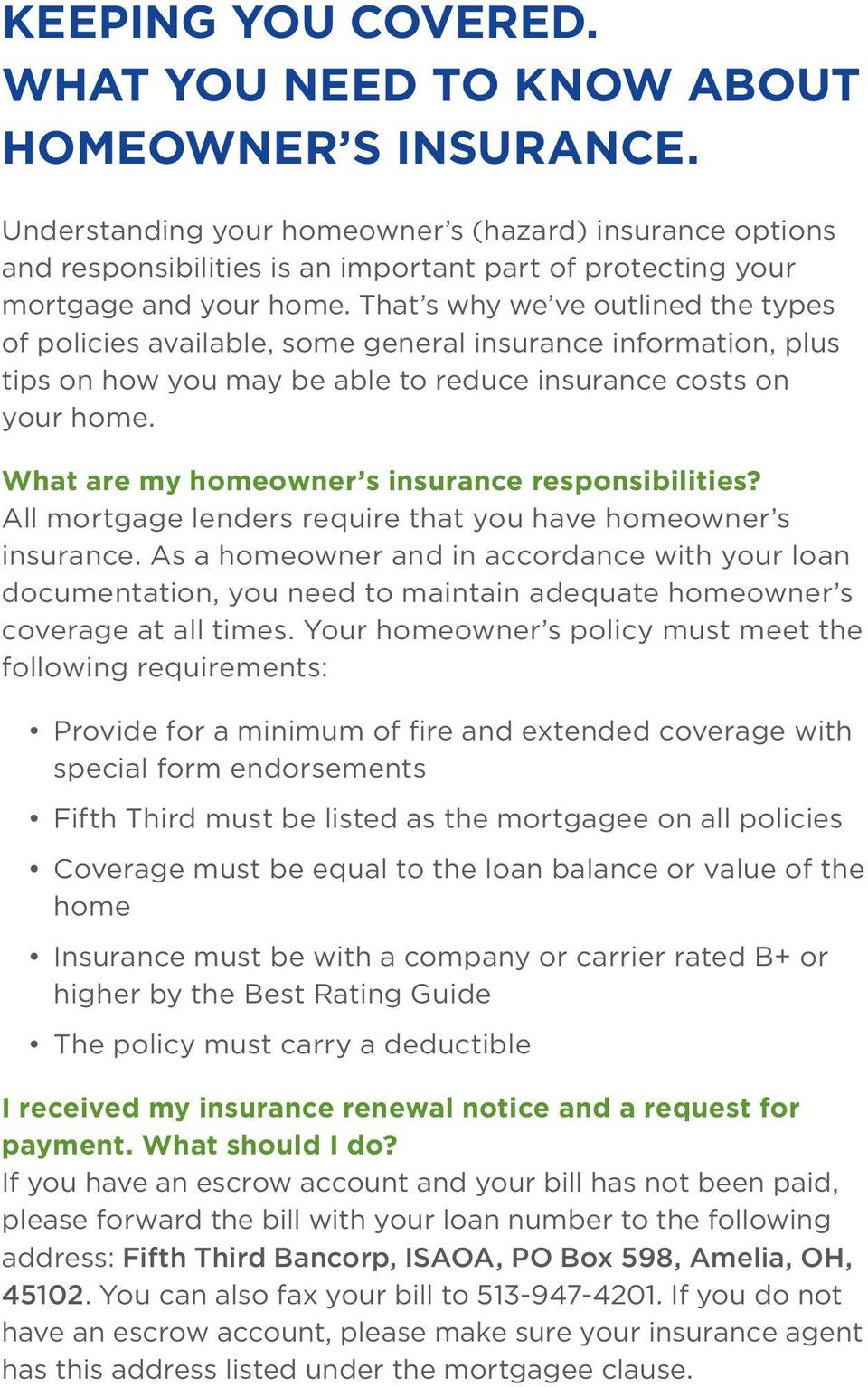 That s why we ve outlined the types of policies available, some general insurance information, plus tips on how you may be able to reduce insurance costs on your home.