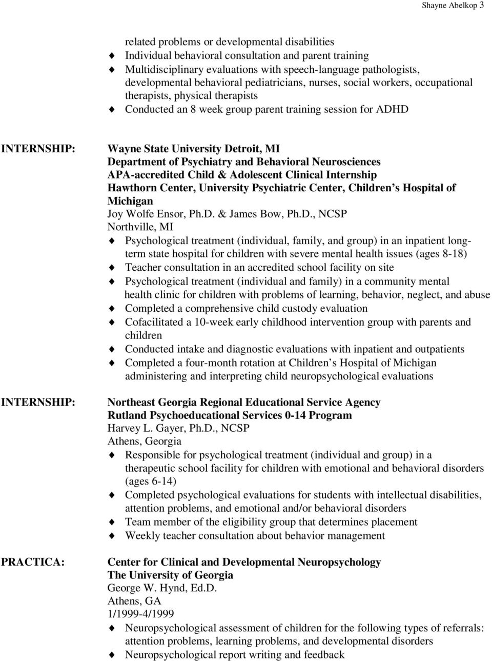 University Detroit, MI Department of Psychiatry and Behavioral Neurosciences APA-accredited Child & Adolescent Clinical Internship Hawthorn Center, University Psychiatric Center, Children s Hospital