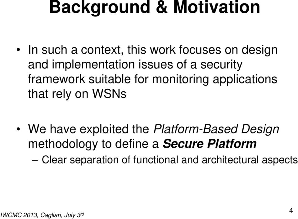applications that rely on WSNs We have exploited the Platform-Based Design