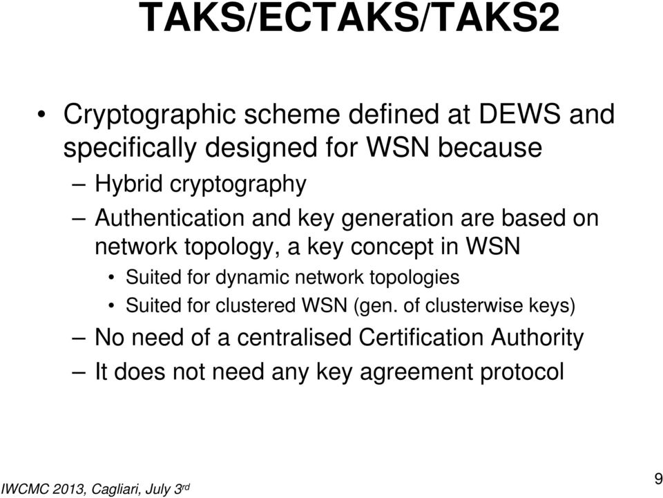 concept in WSN Suited for dynamic network topologies Suited for clustered WSN (gen.