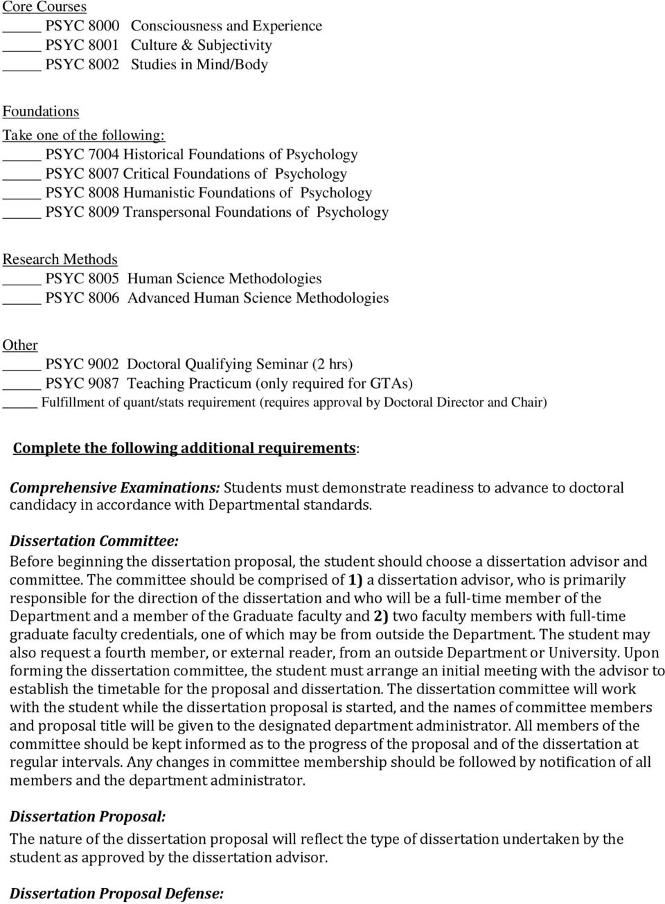 Methodologies PSYC 8006 Advanced Human Science Methodologies Other PSYC 9002 Doctoral Qualifying Seminar (2 hrs) PSYC 9087 Teaching Practicum (only required for GTAs) Fulfillment of quant/stats