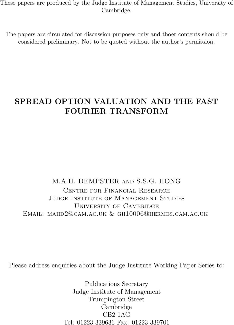 SPREAD OPTION VALUATION AND THE FAST FOURIER TRANSFORM M.A.H. DEMPSTER and S.S.G.