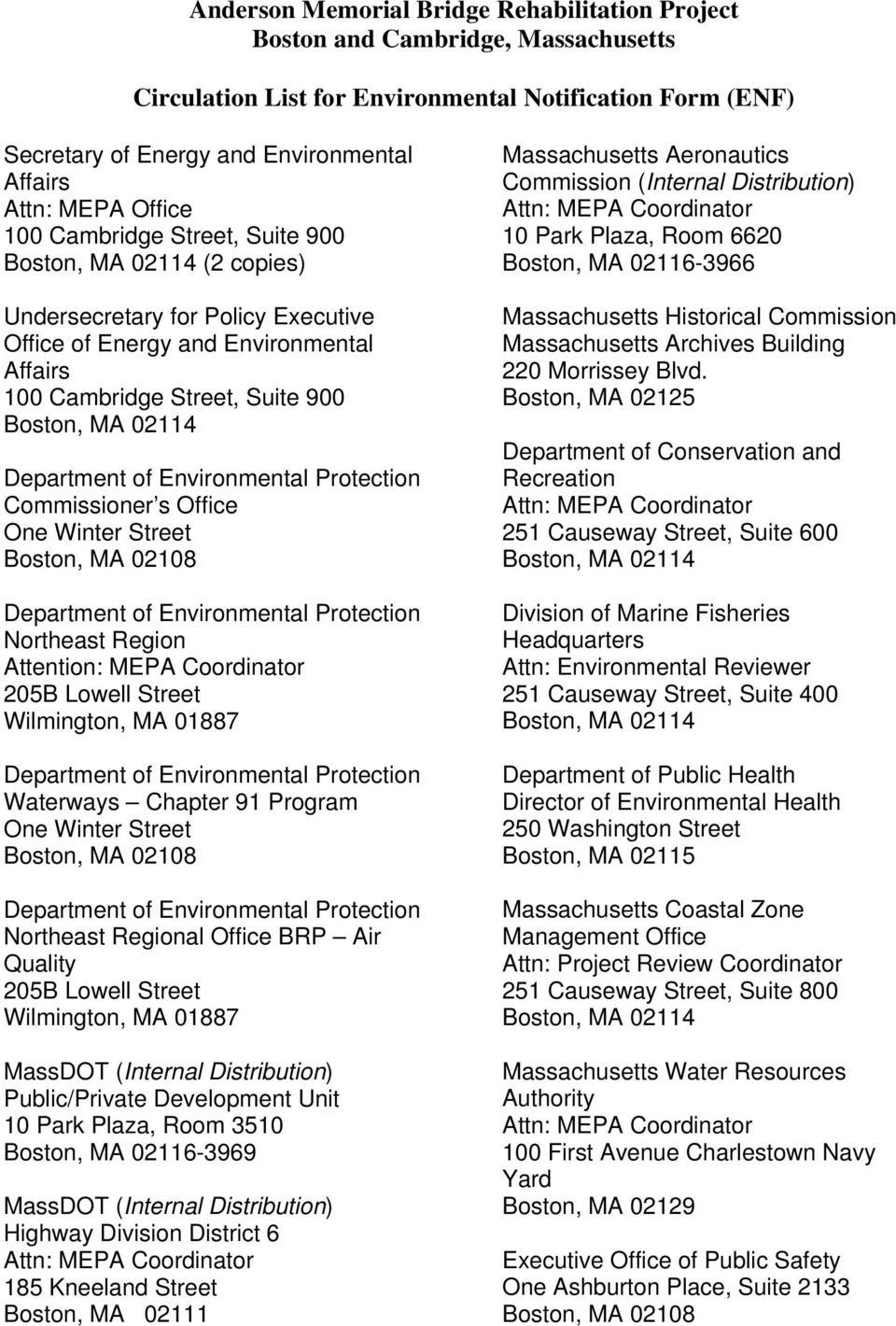 Department of Environmental Protection Commissioner s Office One Winter Street Boston, MA 02108 Department of Environmental Protection Northeast Region Attention: MEPA Coordinator 205B Lowell Street