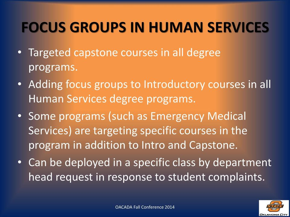 Some programs (such as Emergency Medical Services) are targeting specific courses in the program