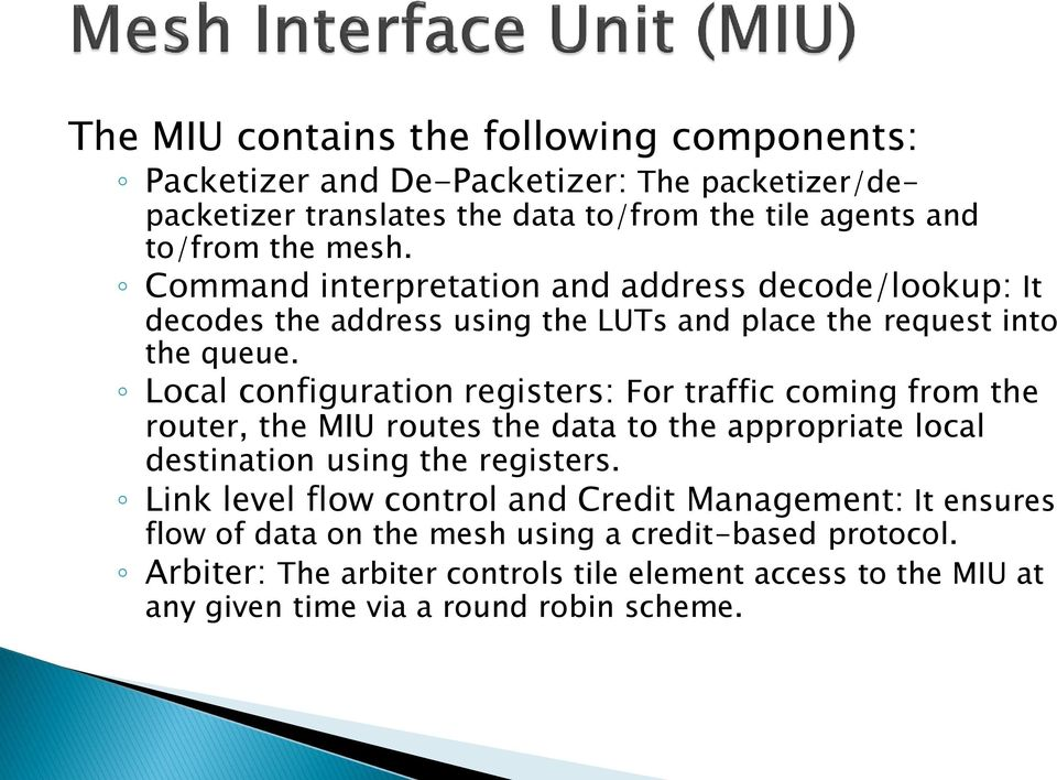 Local configuration registers: For traffic coming from the router, the MIU routes the data to the appropriate local destination using the registers.