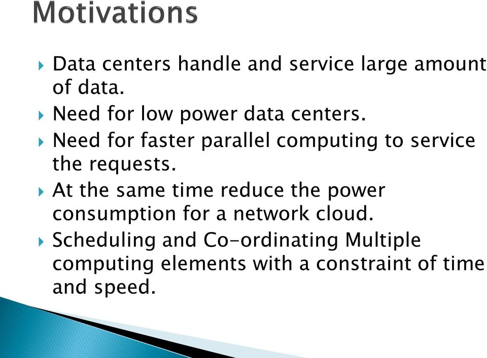 Need for faster parallel computing to service the requests.
