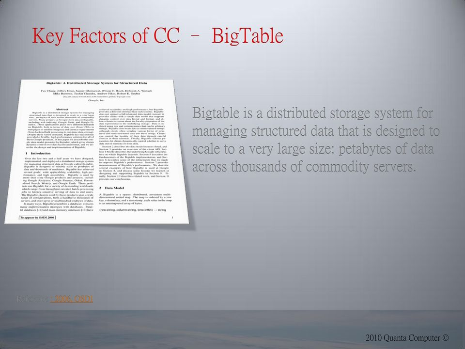designed to scale to a very large size: petabytes of