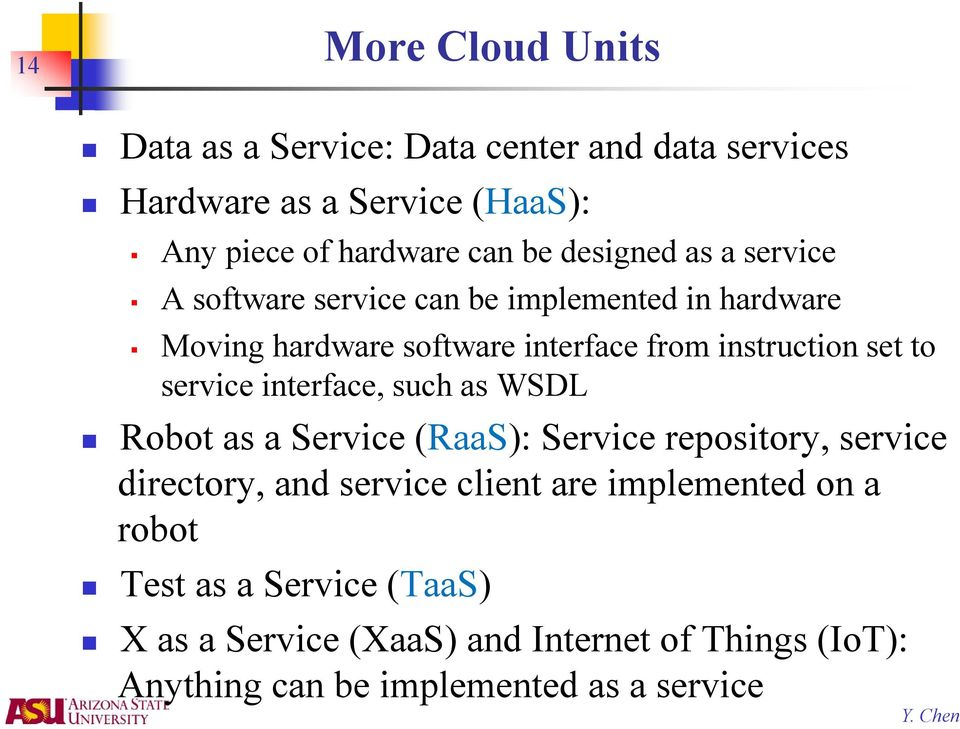 to service interface, such as WSDL Robot as a Service (RaaS): Service repository, service directory, and service client are