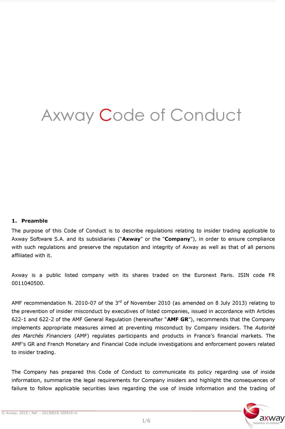 Axway is a public listed company with its shares traded on the Euronext Paris. ISIN code FR 0011040500. AMF recommendation N.
