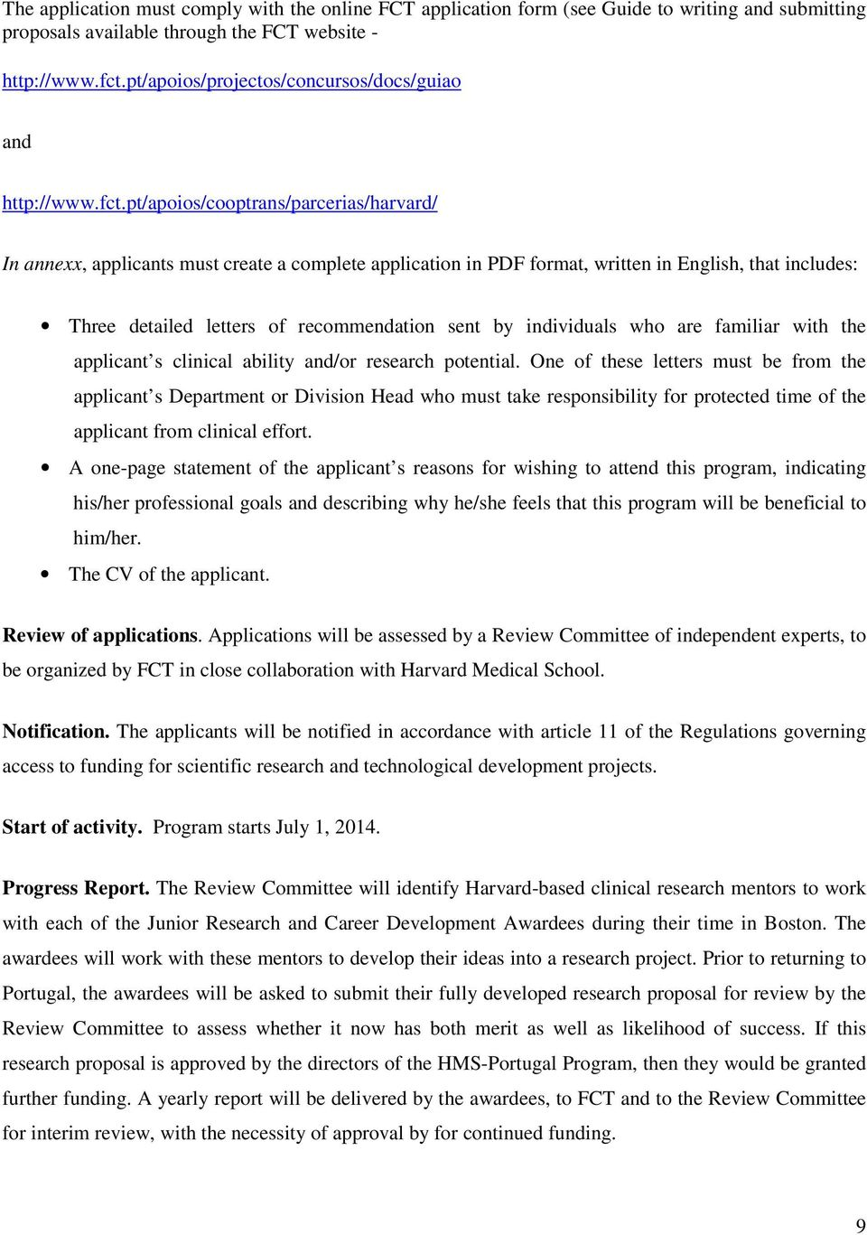 pt/apoios/cooptrans/parcerias/harvard/ In annexx, applicants must create a complete application in PDF format, written in English, that includes: Three detailed letters of recommendation sent by