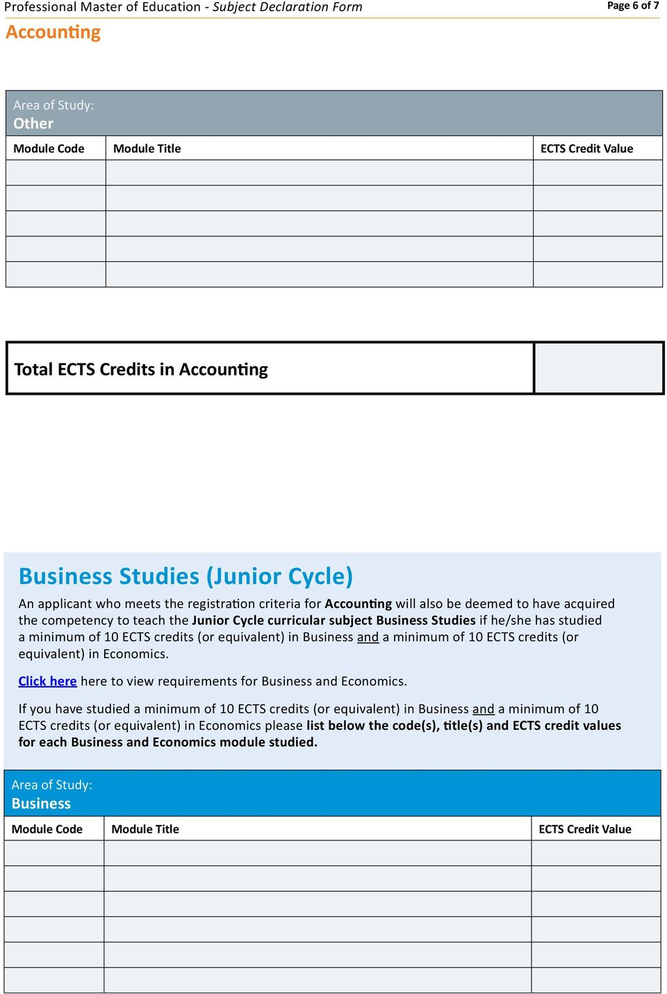 ECTS credits (or equivalent) in Economics. Click here here to view requirements for Business and Economics.