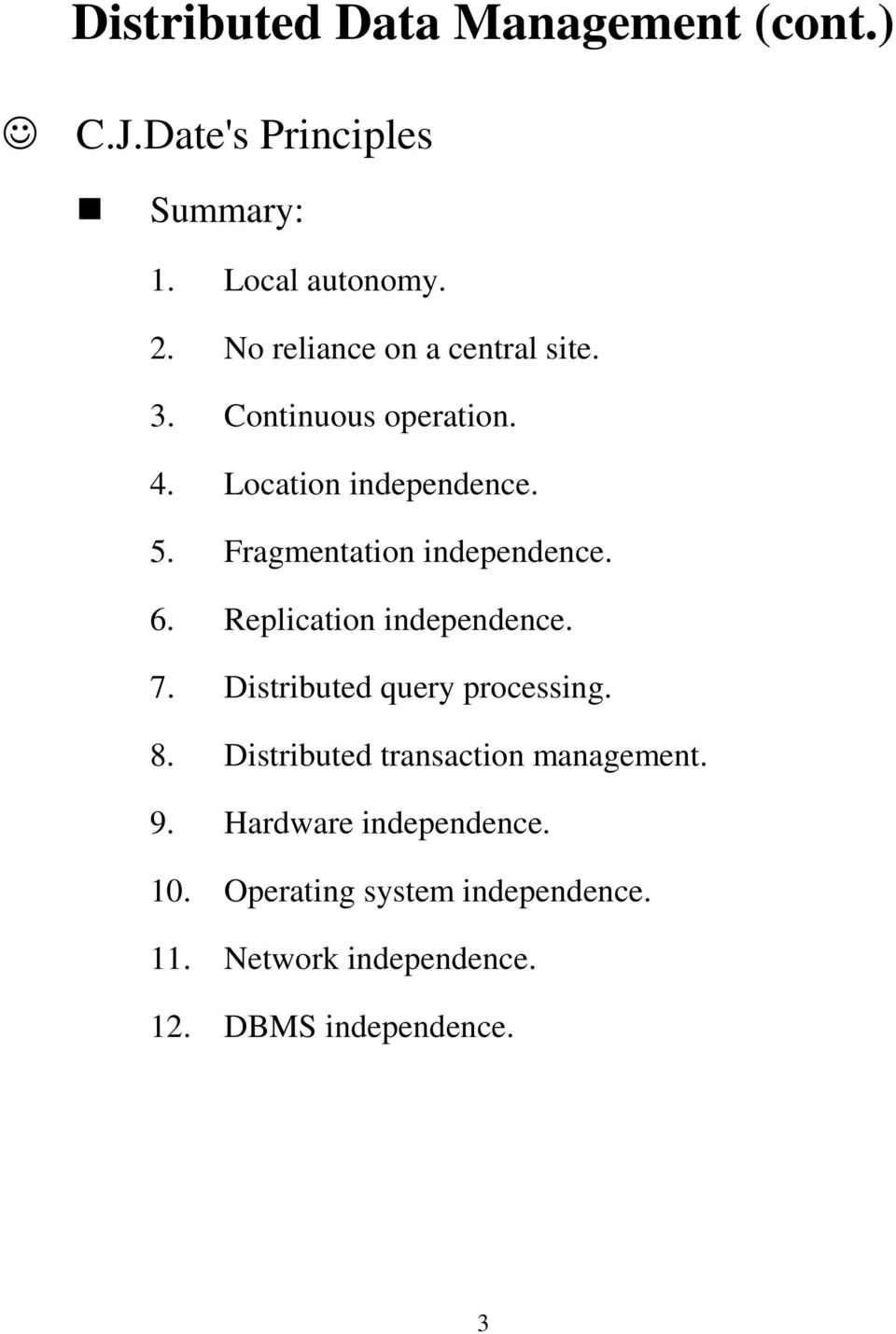 Replication independence. 7. Distributed query processing. 8.