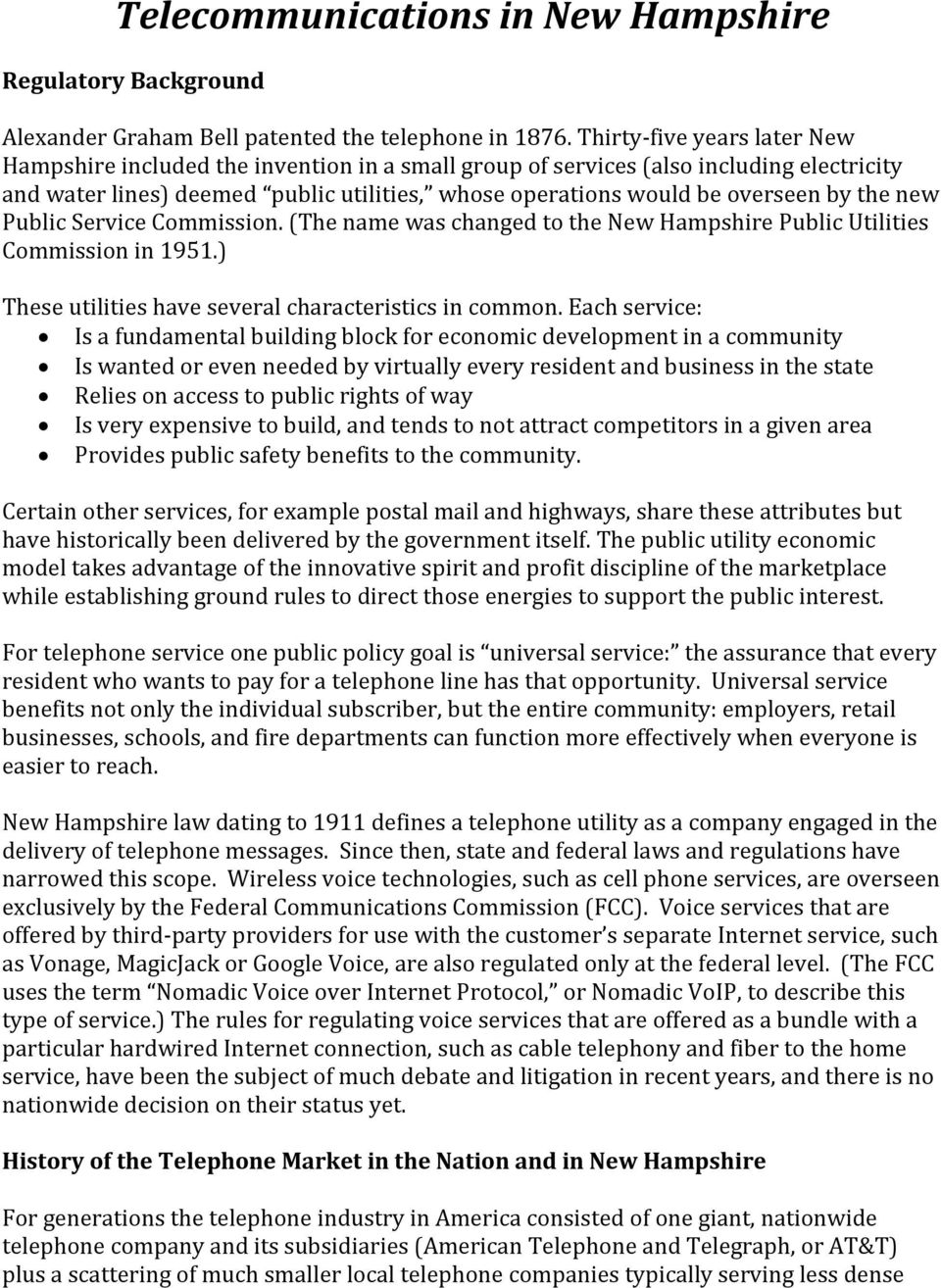 the new Public Service Commission. (The name was changed to the New Hampshire Public Utilities Commission in 1951.) These utilities have several characteristics in common.