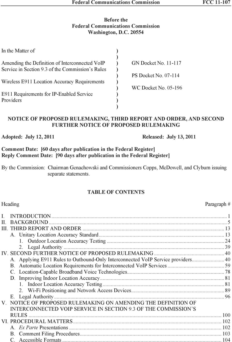 05-196 NOTICE OF PROPOSED RULEMAKING, THIRD REPORT AND ORDER, AND SECOND FURTHER NOTICE OF PROPOSED RULEMAKING Adopted: July 12, 2011 Released: July 13, 2011 Comment Date: [60 days after publication