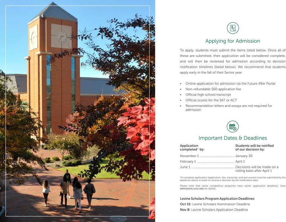 We recommend that students apply early in the fall of their Senior year.