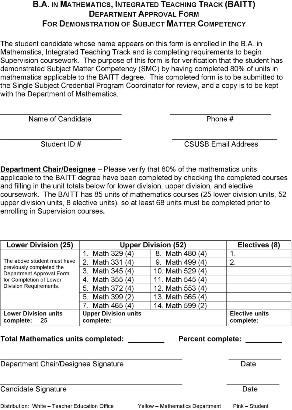 The purpose of this form is for verification that the student has demonstrated Subject Matter Competency (SMC) by having completed 80% of units in mathematics applicable to the BAITT degree.