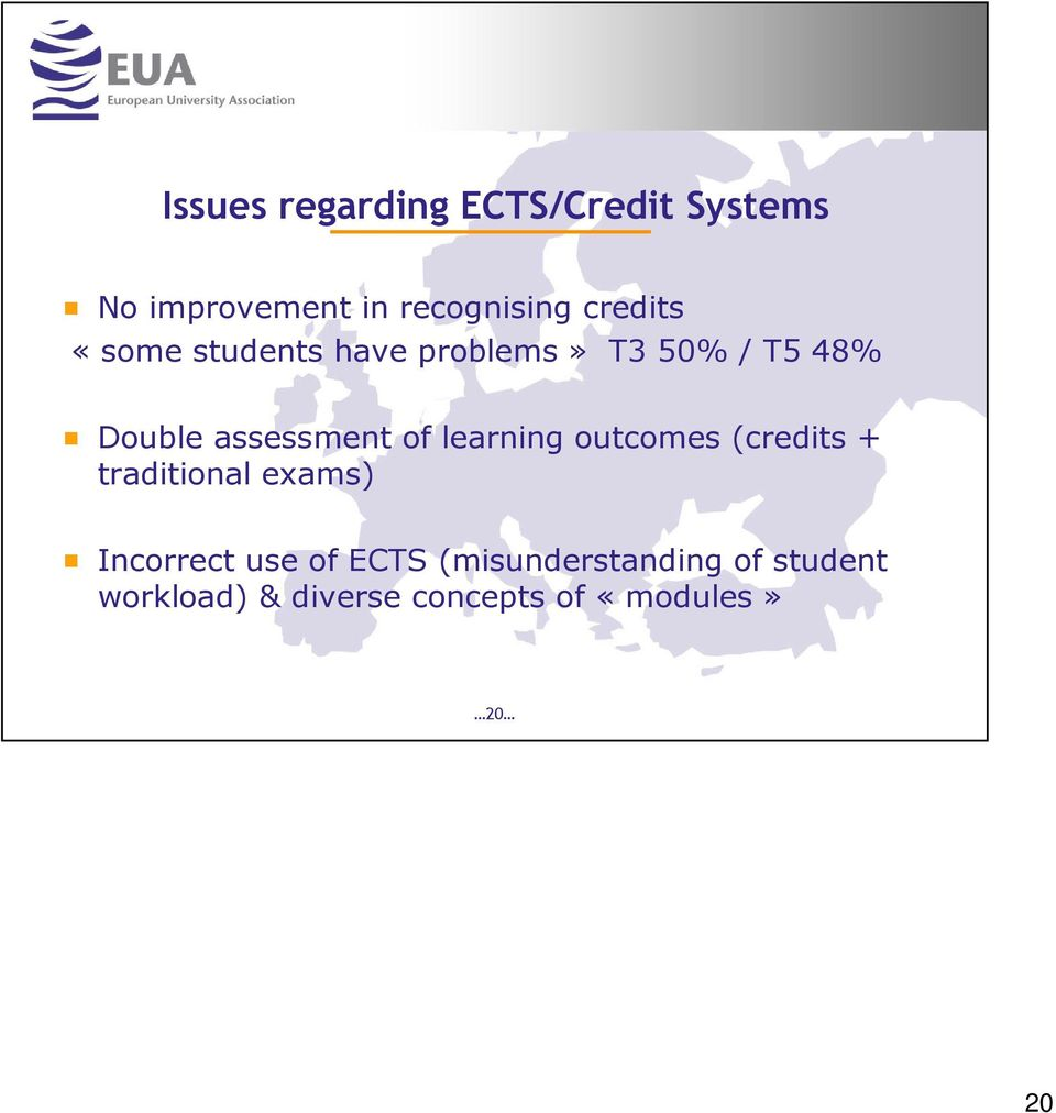 of learning outcomes (credits + traditional exams) Incorrect use of