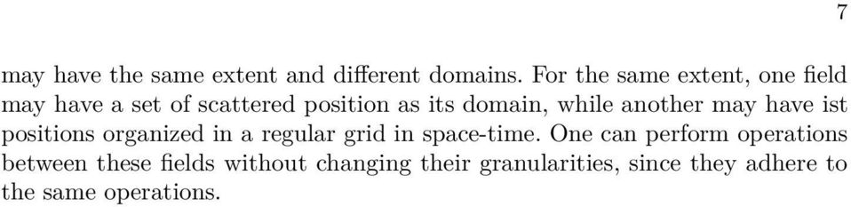 while another may have ist positions organized in a regular grid in space-time.