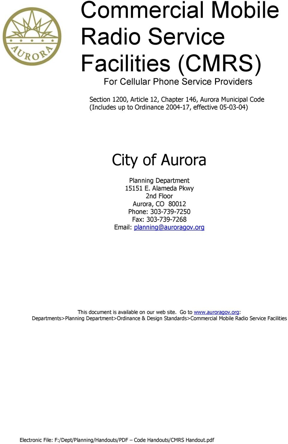 Alameda Pkwy 2nd Floor Aurora, CO 80012 Phone: 303-739-7250 Fax: 303-739-7268 Email: planning@auroragov.org This document is available on our web site.