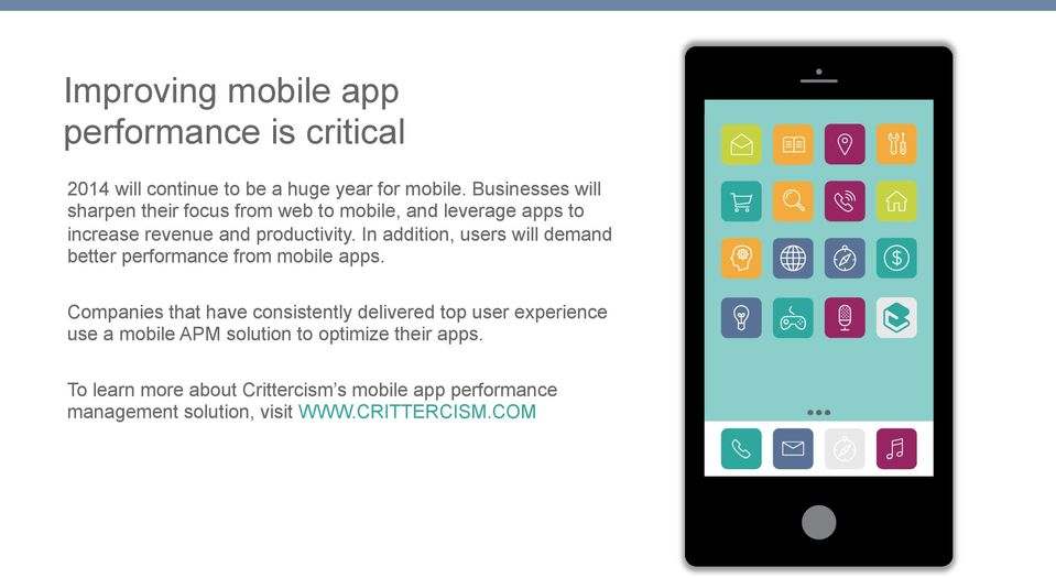 In addition, users will demand better performance from mobile apps.
