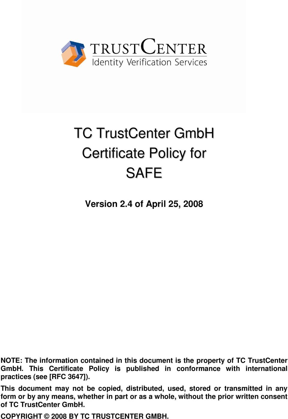 This Certificate Policy is published in conformance with international practices (see [RFC 3647]).