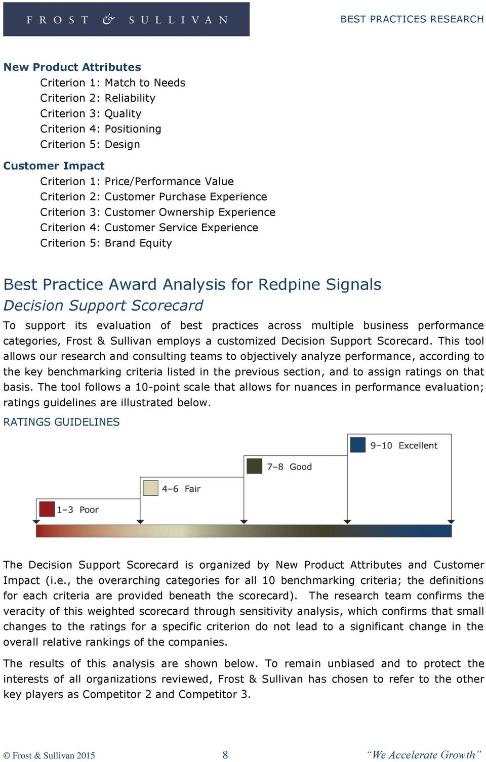 Signals Decision Support Scorecard To support its evaluation of best practices across multiple business performance categories, Frost & Sullivan employs a customized Decision Support Scorecard.