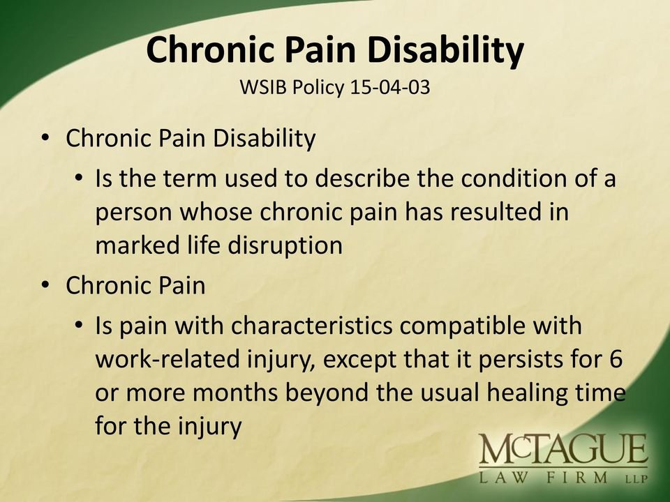 disruption Chronic Pain Is pain with characteristics compatible with work-related