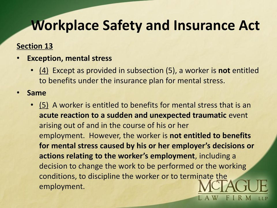 Same (5) A worker is entitled to benefits for mental stress that is an acute reaction to a sudden and unexpected traumatic event arising out of and in the course of his