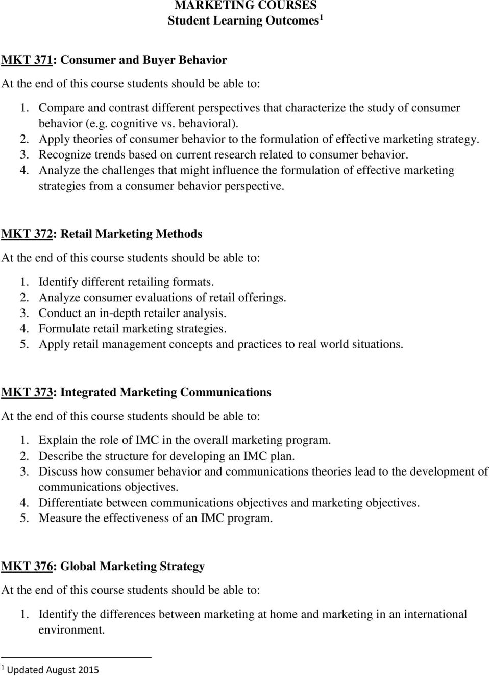 Analyze the challenges that might influence the formulation of effective marketing strategies from a consumer behavior perspective. MKT 372: Retail Marketing Methods 1.