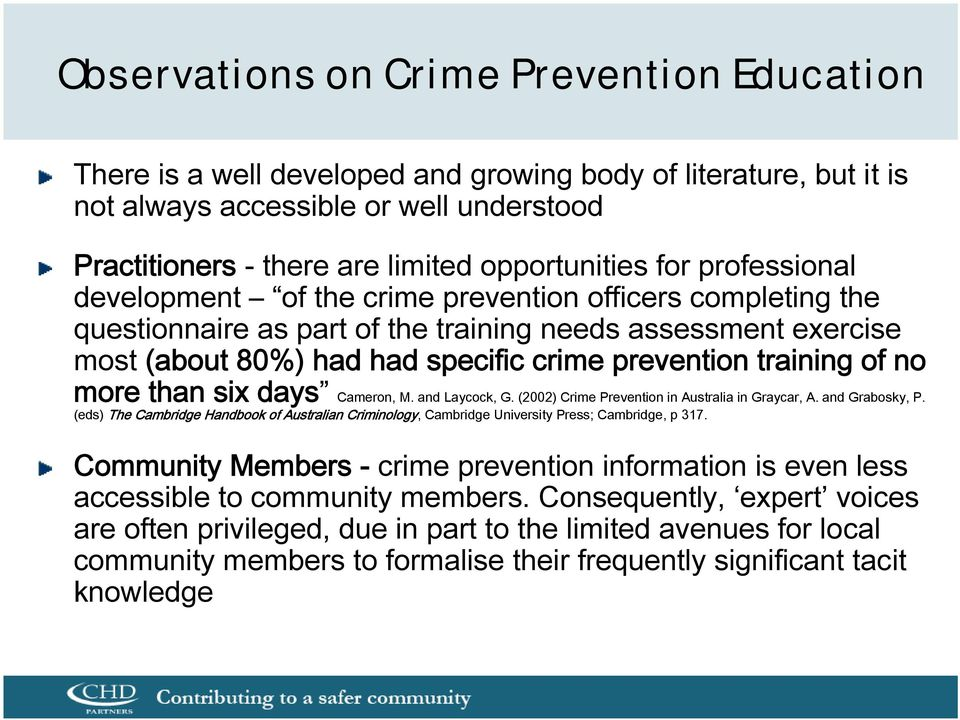 training of no more than six days Cameron, M. and Laycock, G. (2002) Crime Prevention in Australia in Graycar, A. and Grabosky, P.