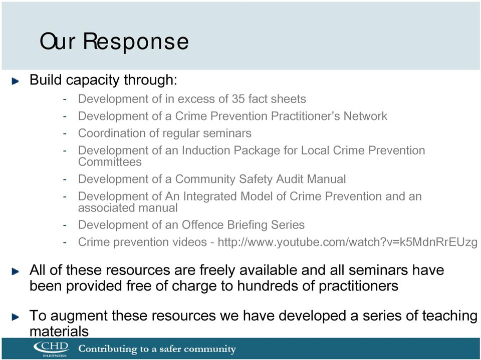 Crime Prevention and an associated manual - Development of an Offence Briefing Series - Crime prevention videos - http://www.youtube.com/watch?