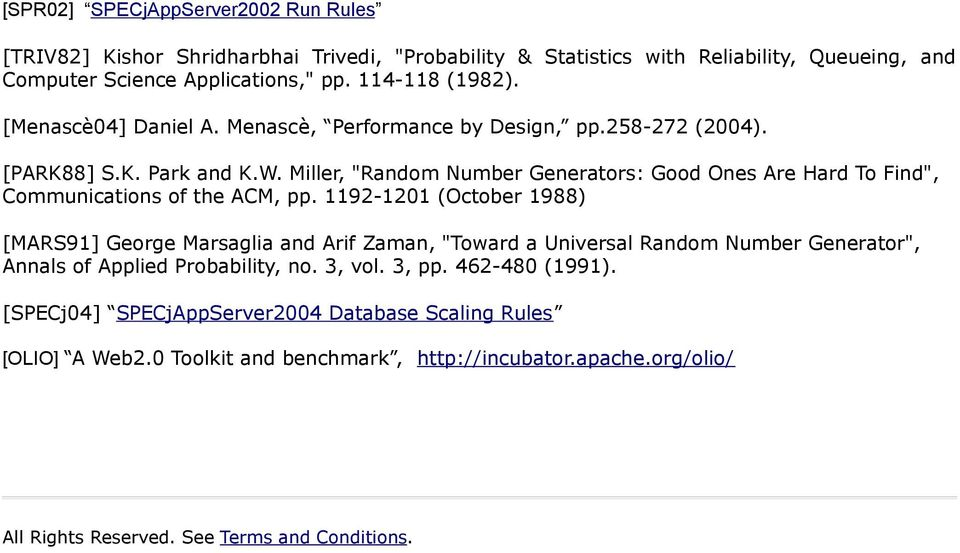 "Miller, ""Random Number Generators: Good Ones Are Hard To Find"", Communications of the ACM, pp."