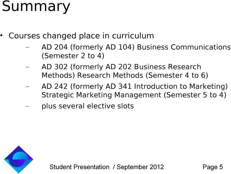 (Semester 4 to 6) AD 242 (formerly AD 341 Introduction to Marketing) Strategic Marketing