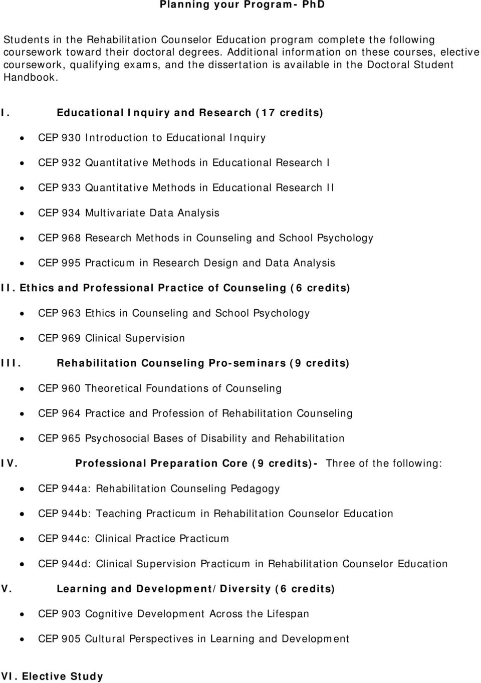 Educational Inquiry and Research (17 credits) CEP 930 Introduction to Educational Inquiry CEP 932 Quantitative Methods in Educational Research I CEP 933 Quantitative Methods in Educational Research
