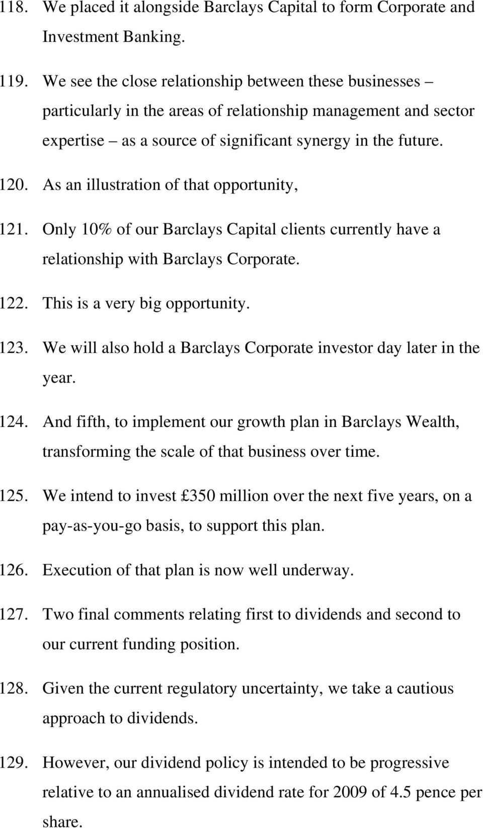 As an illustration of that opportunity, 121. Only 10% of our Barclays Capital clients currently have a relationship with Barclays Corporate. 122. This is a very big opportunity. 123.