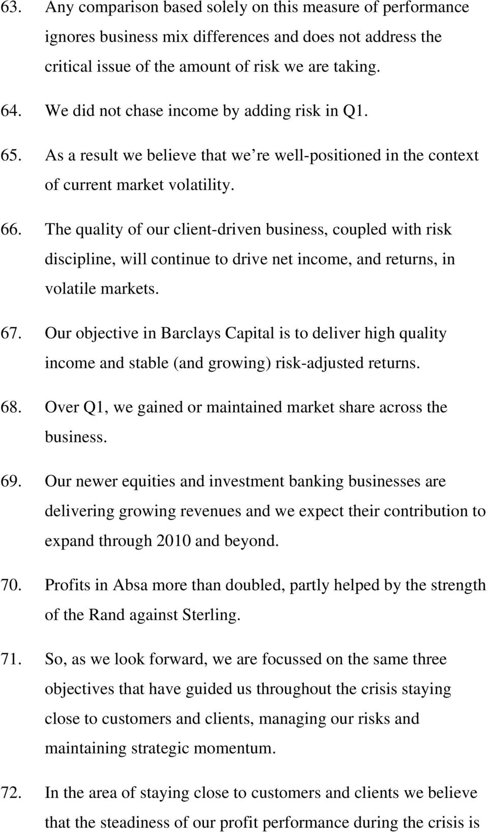 The quality of our client-driven business, coupled with risk discipline, will continue to drive net income, and returns, in volatile markets. 67.