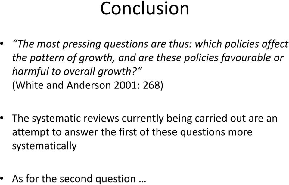 (White and Anderson 2001: 268) The systematic reviews currently being carried out