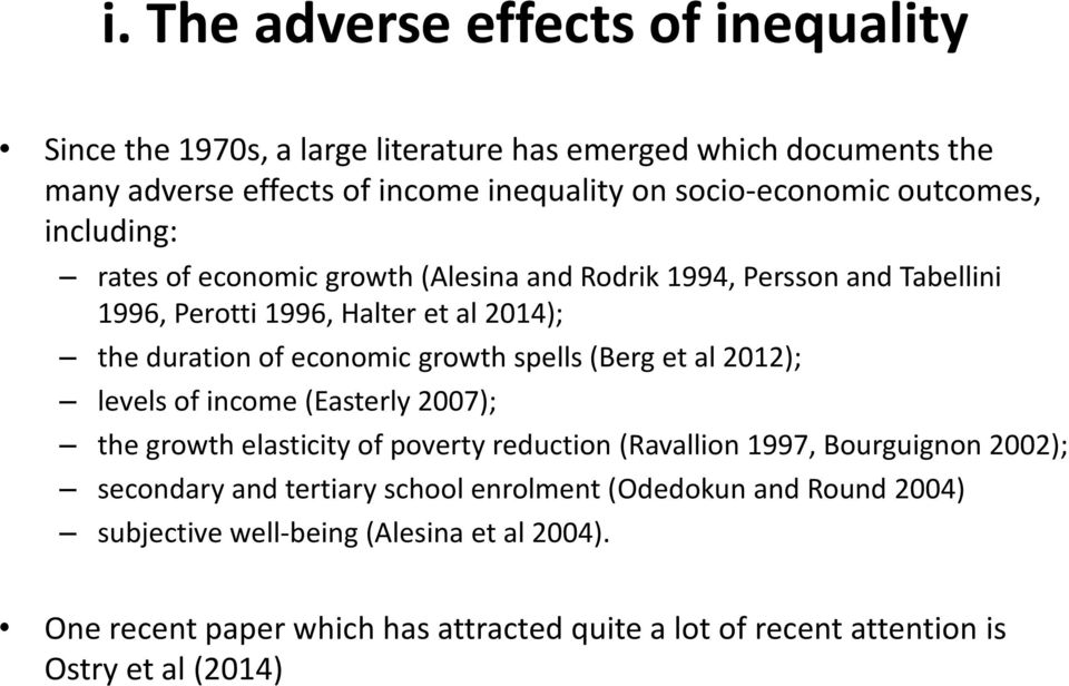 spells (Berg et al 2012); levels of income (Easterly 2007); the growth elasticity of poverty reduction (Ravallion 1997, Bourguignon 2002); secondary and tertiary