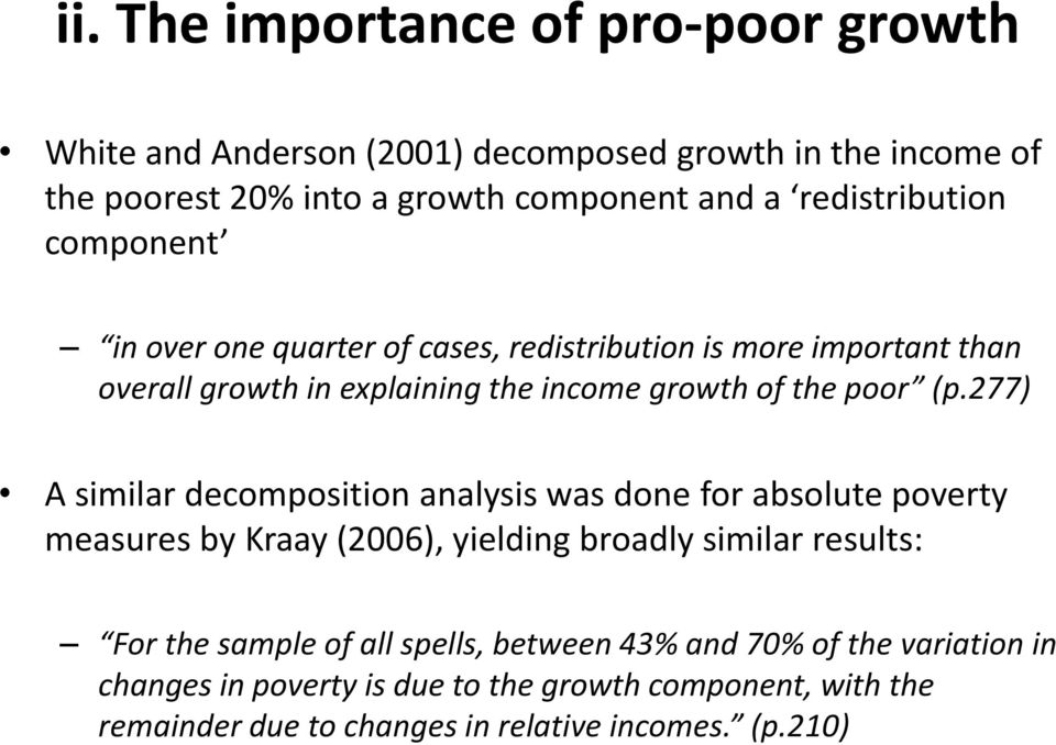 (p.277) A similar decomposition analysis was done for absolute poverty measures by Kraay (2006), yielding broadly similar results: For the sample of all