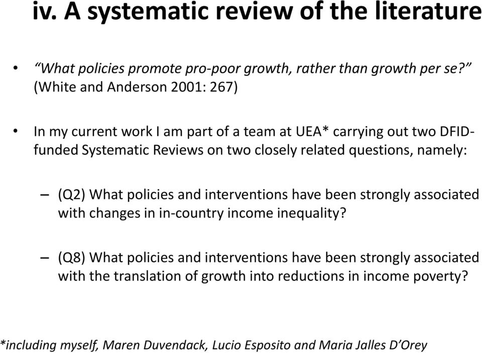 questions, namely: (Q2) What policies and interventions have been strongly associated with changes in in-country income inequality?