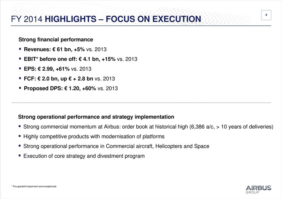 Strong operational performance and strategy implementation Strong commercial momentum at Airbus: order book at historical high (6,386 a/c, > 10 years