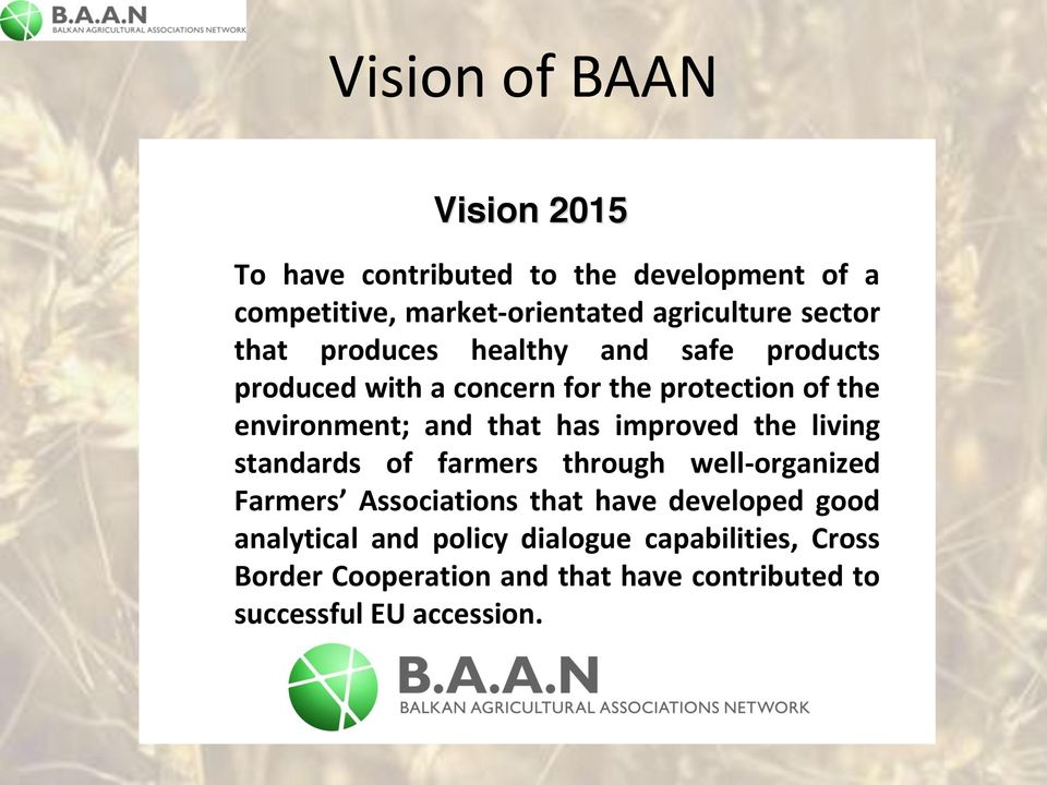 that has improved the living standards of farmers through well- organized Farmers Associations that have developed